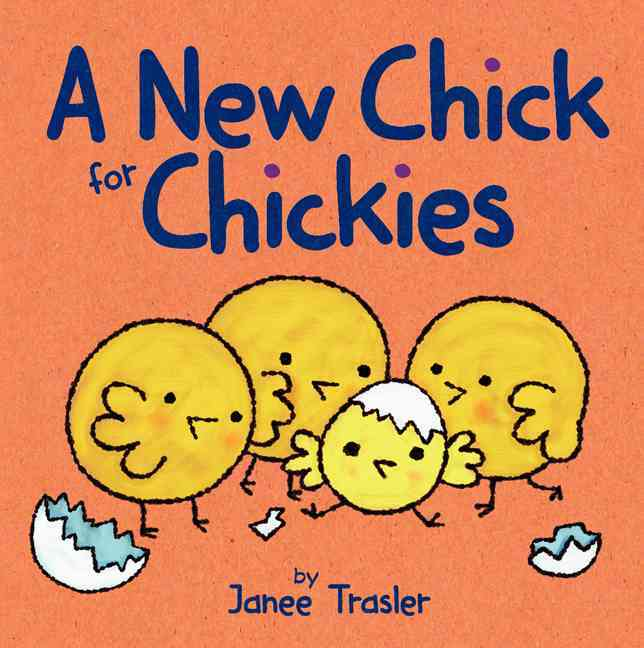 A New Chick for Chickies By Trasler, Janee/ Trasler, Janee (ILT)
